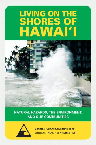 Living on the shores of Hawai?i : natural hazards , the environment , and our communities.: ...