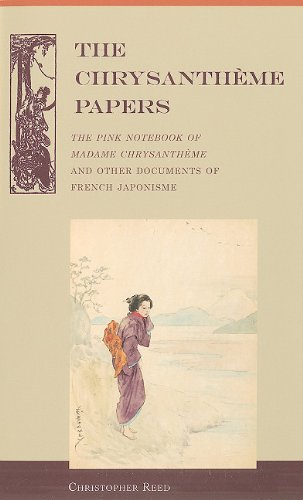 9780824834371: The Chrysantheme Papers: The Pink Notebook of Madame Chrysantheme and Other Documents of French Japonisme