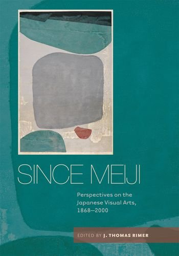 9780824834418: Since Meiji: Perspectives on the Japanese Visual Arts, 1868-2000