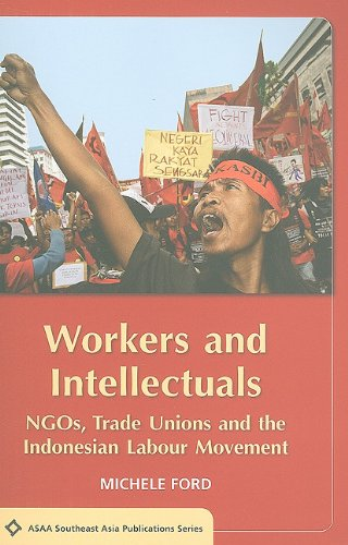 9780824834470: Workers and Intellectuals: NGOs, Trade Unions and the Indonesian Labour Movement (ASAA Southeast Asia Publications)