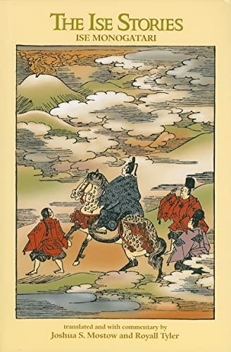 The Ise Stories: Ise monogatari: Joshua S. Mostow