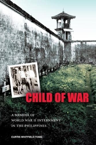 9780824834647: Child of War: A Memoir of World War II Internment in the Philippines