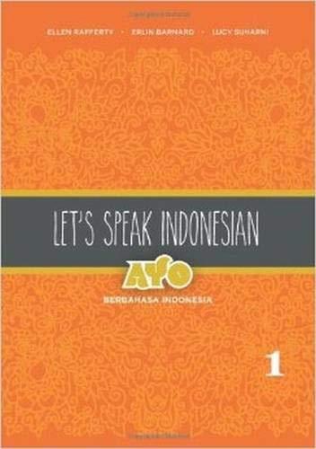 9780824834791: 1: Let's Speak Indonesia: Ayo Berbahasa Indonesia (English and Indonesian Edition)