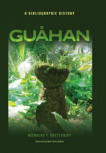 Guahan: A Bibliographic History: Goetzfridt, Nicholas J.