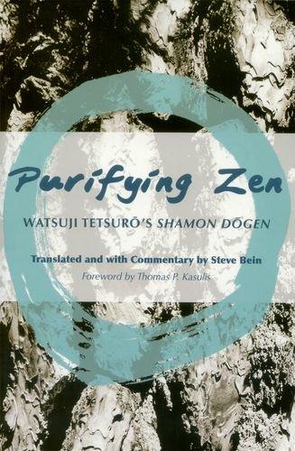 9780824835101: Purifying Zen: Watsuji Tetsuro's Shamon Dogen