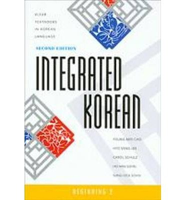 Integrated Korean: Beginning 2: Young-Mee Cho, Hyo Lee, Carol Schulz