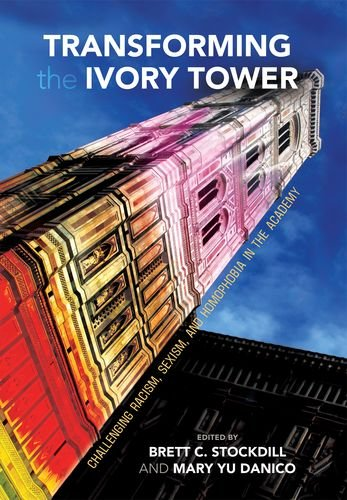 9780824835262: Transforming the Ivory Tower: Challenging Racism, Sexism, and Homophobia in the Academy
