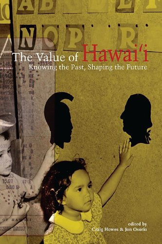 9780824835293: The Value of Hawaii: Knowing the Past, Shaping the Future (Biography Monographs)