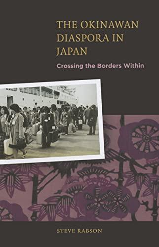 The Okinawan Dispora in Japan: Crossing the Borders within (Hardback): Steve Rabson