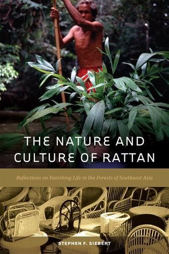 9780824835361: The Nature and Culture of Rattan: Reflections on Vanishing Life in the Forests of Southeast Asia