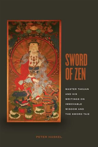 Sword of Zen: Master Takuan and His Writings on Immovable Wisdom and the Sword Tale (Hardback): ...