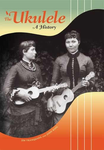 9780824835446: The Ukulele: A History