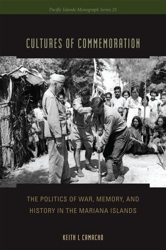 9780824835460: Cultures of Commemoration: The Politics of War, Memory, and History in the Mariana Islands (Pacific Islands Monographs Series)