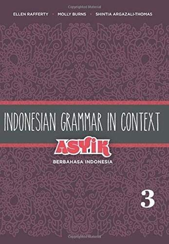 9780824835750: Indonesian Grammar in Context: Asyik Berbahasa Indonesia, Volume 3 (English and Indonesian Edition)