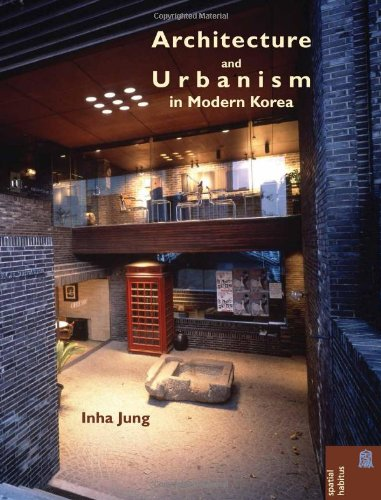 9780824835859: Architecture and Urbanism in Modern Korea (Spatial Habitus: Making and Meaning in Asia's Architecture)