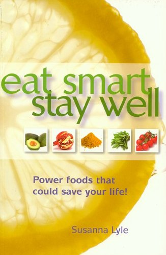9780824835934: Eat Smart Stay Well: Power Foods That Could Save Your Life!