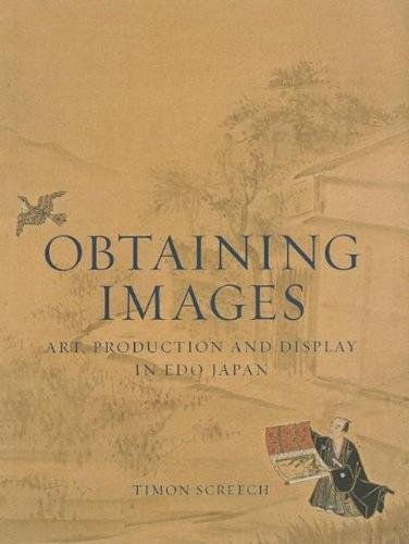 Obtaining Images: Art, Production, and Display in Edo Japan