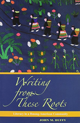 9780824836153: Writing from These Roots: Literacy in a Hmong-American Community