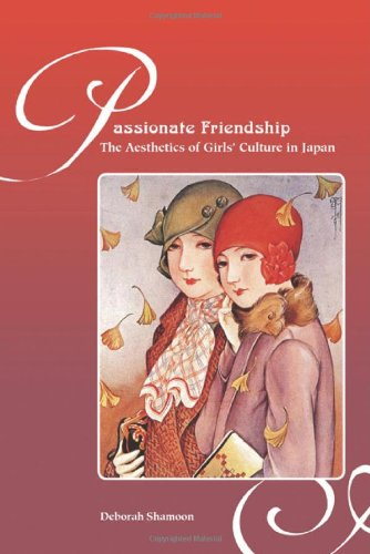 9780824836382: Passionate Friendship: The Aesthetics of Girl's Culture in Japan