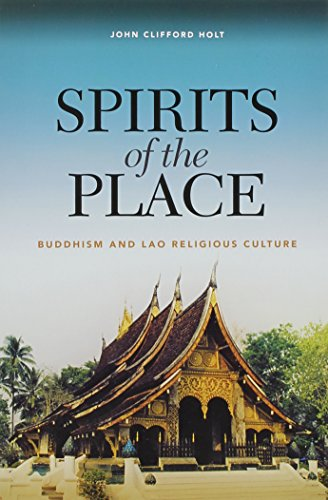 9780824836573: Spirits of the Place: Buddhism and Lao Religious Culture