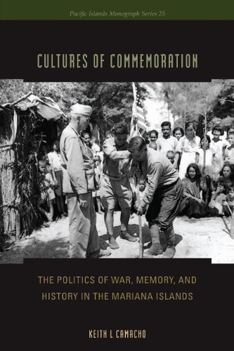 9780824836702: Cultures of Commemoration: The Politics of War, Memory, and History in the Mariana Islands (Pacific Islands Monographs Series)