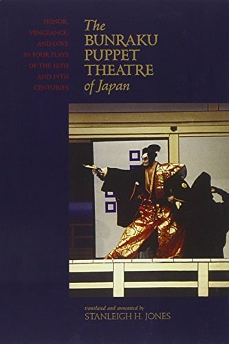9780824836801: The Bunraku Puppet Theatre of Japan: Honor, Vengeance, and Love in Four Plays of the 18th and 19th Centuries