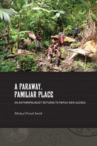 9780824836863: A Faraway, Familiar Place: An Anthropologist Returns to Papua New Guinea