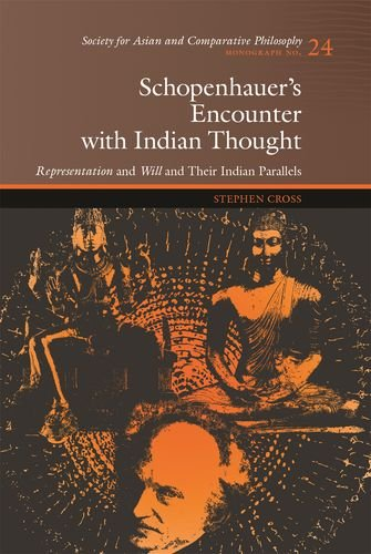 9780824837358: Schopenhauer's Encounter with Indian Thought: Representation and Will and Their Indian Parallels (Monographs of the Society for Asian and Comparative Philosophy)