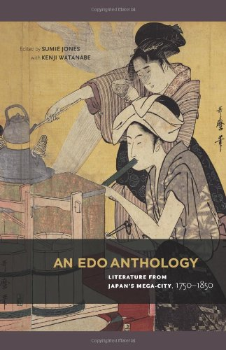 9780824837402: An Edo Anthology: Literature from Japan's Mega-City, 1750-1850
