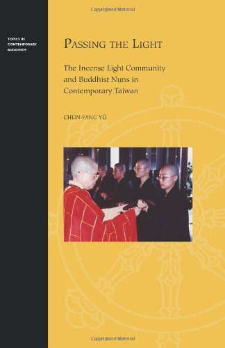 9780824838126: Passing the Light: The Incense Light Community and Buddhist Nuns in Contemporary Taiwan (Topics in Contemporary Buddhism)