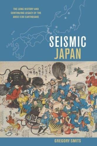9780824838171: Seismic Japan: The Long History and Continuing Legacy of the Ansei Edo Earthquake