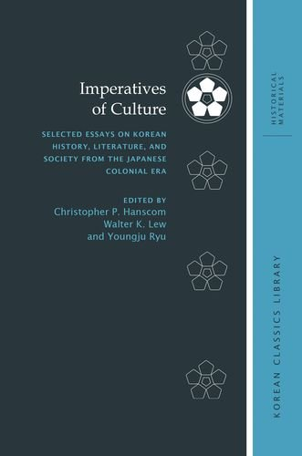 Imperatives of Culture: Selected Essays on Korean History, Literature, and Society from the ...