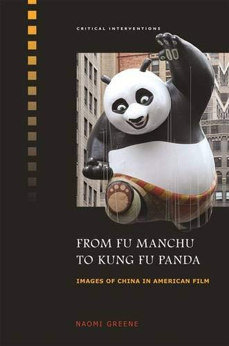 From Fu Manchu to Kung Fu (Critical Interventions): Naomi Greene