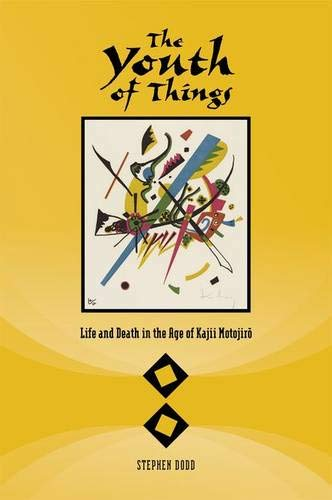 The Youth of Things: Life and Death in the Age of Kajii Motojir? (Hardback): Stephen Dodd