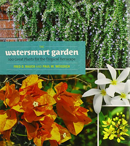 9780824838966: The Watersmart Garden: 100 Great Plants for the Tropical Xeriscape (A Latitude 20 Book)