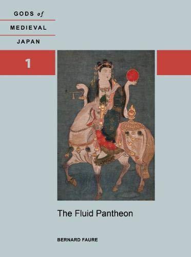9780824839338: The Fluid Pantheon: Gods of Medieval Japan, Volume 1
