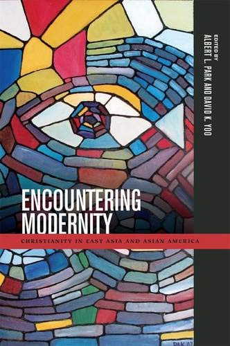 9780824839475: Encountering Modernity: Christianity in East Asia and Asian America (Intersections: Asian and Pacific American Transcultural Studies)