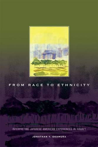 From Race to Ethnicity: Interpreting Japanese American Experiences in Hawai i (Hardback): Jonathan ...