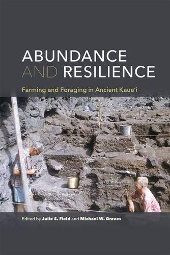 Abundance and Resilience: Farming and Foraging in Ancient Kaua i (Paperback)