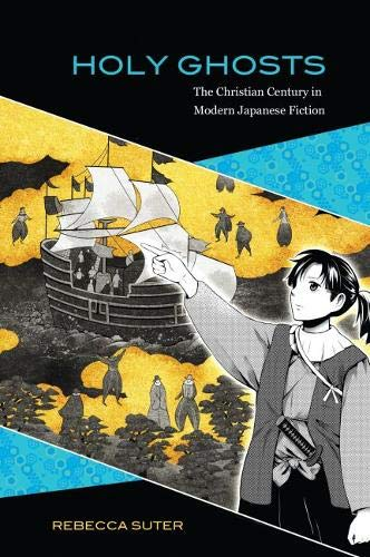 9780824840013: Holy Ghosts: The Christian Century in Modern Japanese Fiction