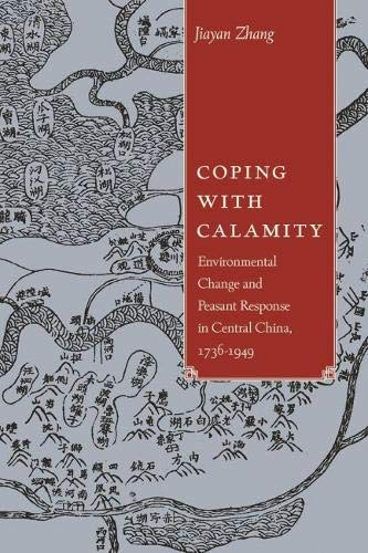 9780824841041: Coping with Calamity: Environmental Change and Peasant Response in Central China, 1736-1949 (Contemporary Chinese Studies)
