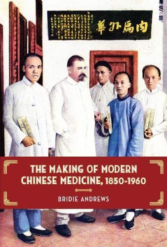 9780824841058: The Making of Modern Chinese Medicine, 1850-1960 (Contemporary Chinese Studies)