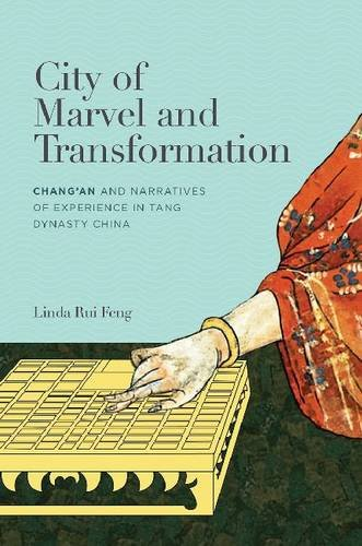 9780824841065: City of Marvel and Transformation: Changan and Narratives of Experience in Tang Dynasty China