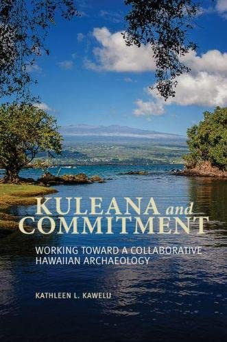 9780824846800: Kuleana and Commitment: Working toward a Collaborative Hawaiian Archaeology
