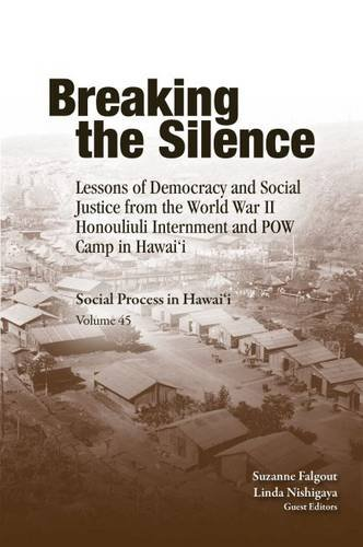 9780824847333: Breaking the Silence: Lessons of Democracy and Social Justice from the World War II Honouliuli Internment and POW Camp in Hawaii (Social Process in Hawai'i)