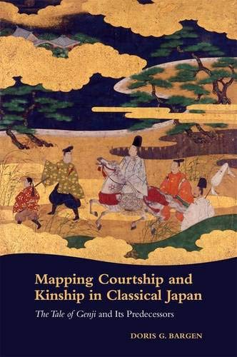 9780824851545: Mapping Courtship and Kinship in Classical Japan: The Tale of Genji and Its Predecessors