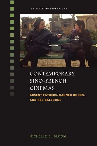 9780824851583: Contemporary Sino-French Cinemas: Absent Fathers, Banned Books, and Red Balloons (Critical Interventions)