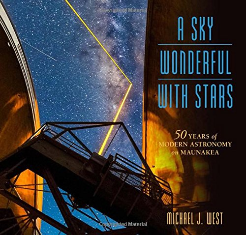 9780824852689: A Sky Wonderful with Stars: 50 Years of Modern Astronomy on Maunakea (Latitude 20)