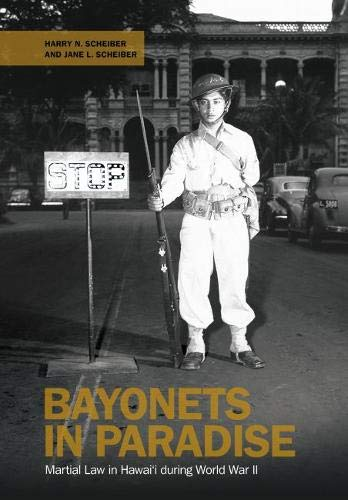 9780824852887: Bayonets in Paradise: Martial Law in Hawai'i during World War II