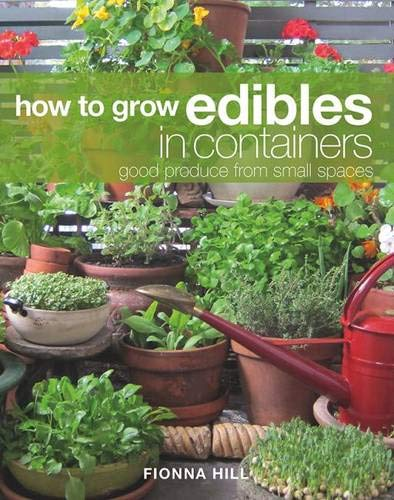 9780824853822: How to Grow Edibles in Containers: Good Produce from Small Spaces